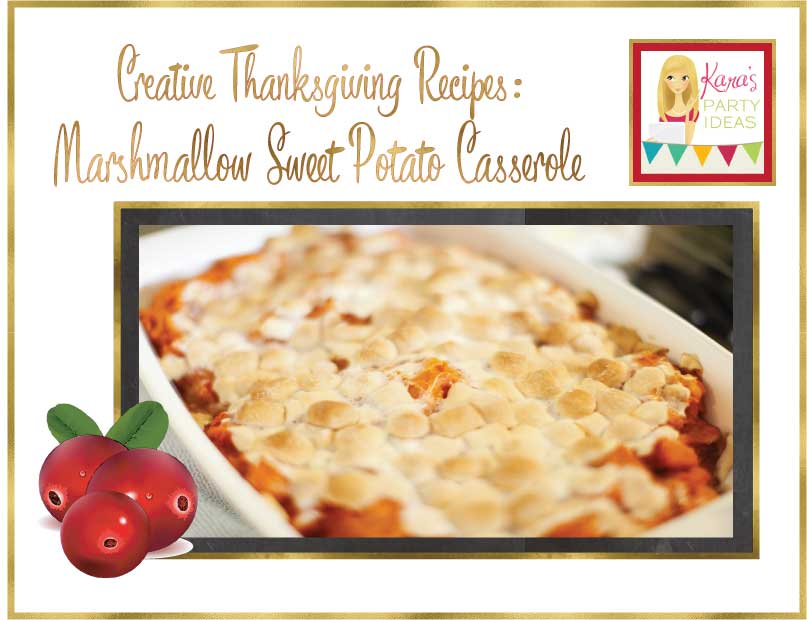 Creative Thanksgiving Recipes: Marshmallow Sweet Potato Casserole via Kara's Party Ideas