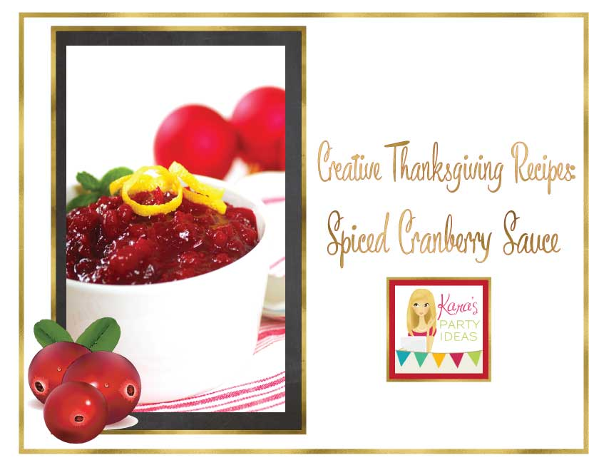 Creative Thanksgving Recipes: Spiced Cranberry Sauce via Kara's Party Ideas