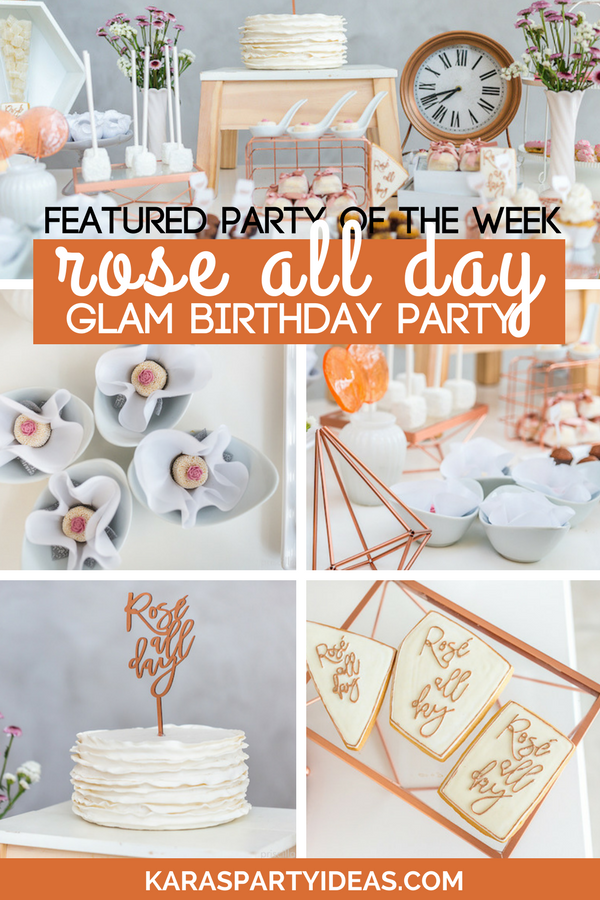 Featured Party of the Week Rose All Day Glamorous Birthday Party via Kara's Party Ideas - KarasPartyIdeas.com