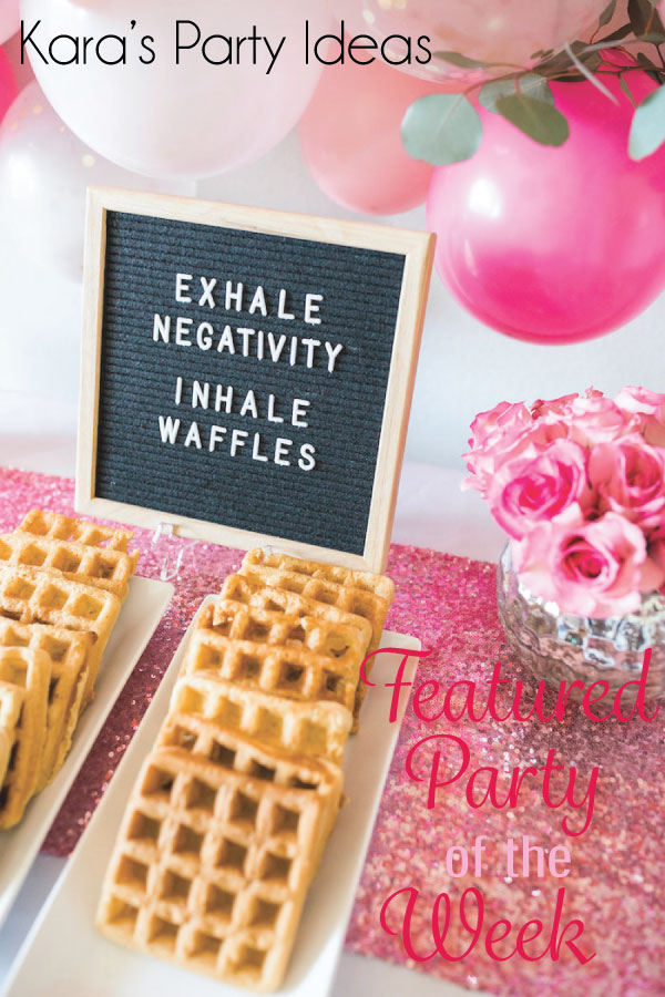 """Pink Sparkle Table Cloth with Trays of Waffles and a Sign that says """"Exhale Negativity Inhale Waffles 