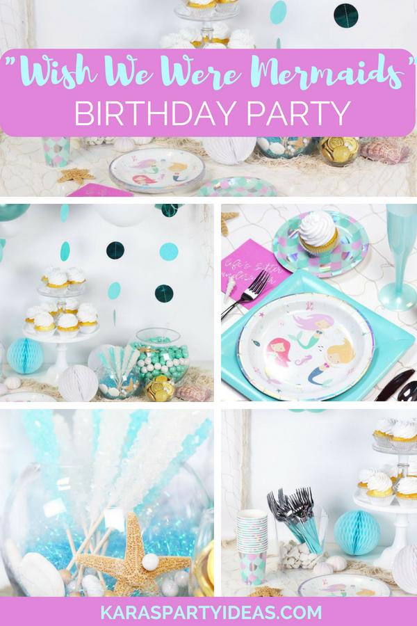 """Wish We Were Mermaids"" Birthday Party via KarasPartyIdeas - KarasPartyIdeas.com"