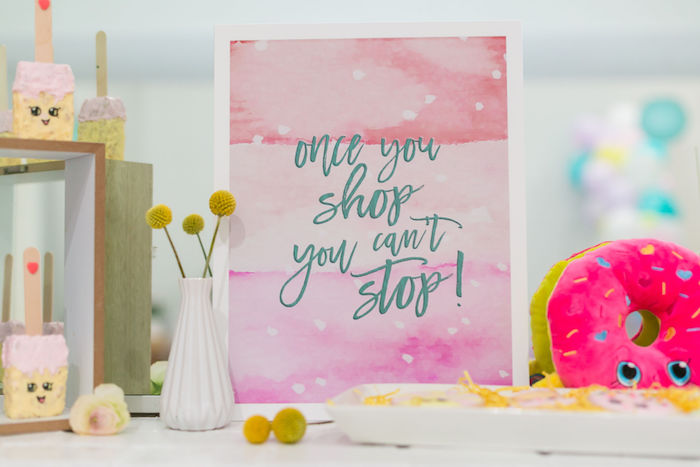 Once you shop you can't stop - sign from a Pastel Shopkins Birthday Party on Kara's Party Ideas | KarasPartyIdeas.com (21)