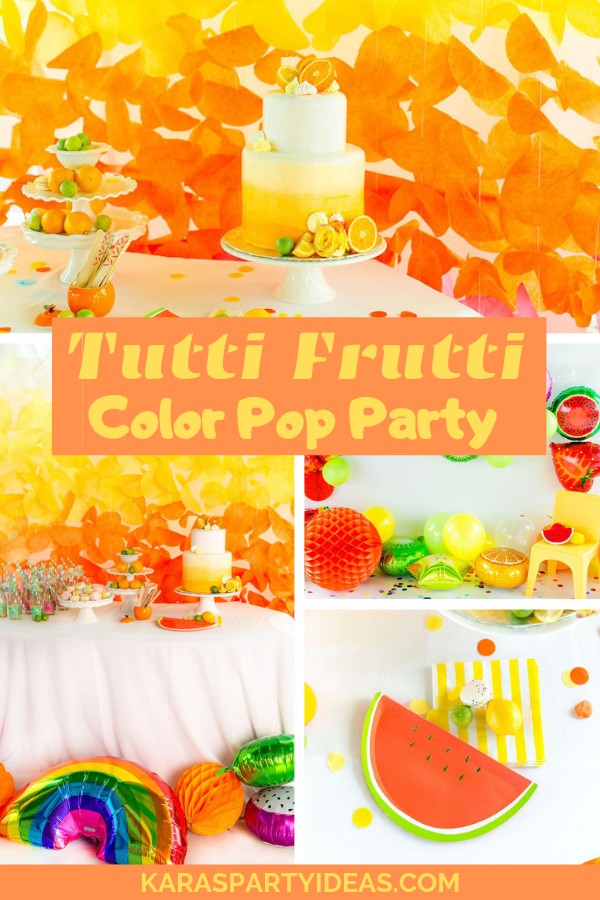 Tutti Frutti Color Pop Party via Kara's Party Ideas - KarasPartyIdeas.com