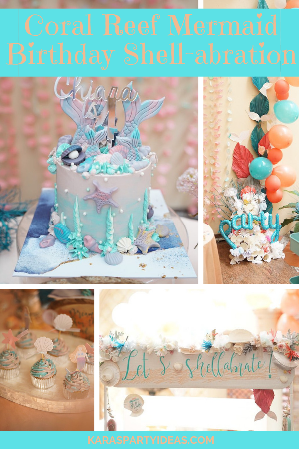 Coral Reef Mermaid Birthday Shell-abration via Kara's Party Ideas - KarasPartyIdeas.com