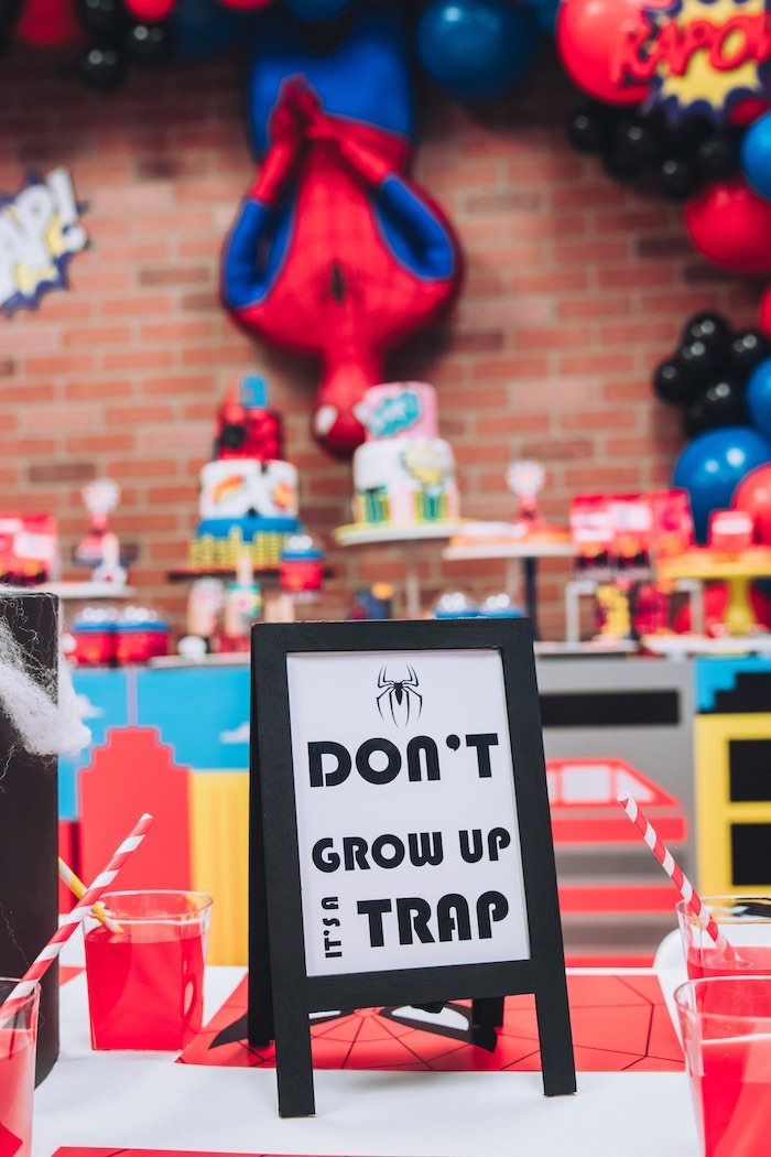 """Don't Grow Up It's A Trap"" Sign from a Spiderman Birthday Party on Kara's Party Ideas 