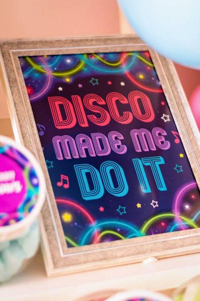 Disco Made Me Do It - Sign from a Groovy Disco Birthday Party on Kara's Party Ideas | KarasPartyIdeas.com